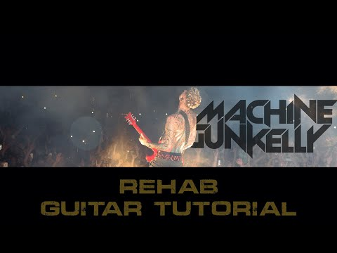Machine Gun Kelly - Rehab (GUITAR TUTORIAL) - YouTube