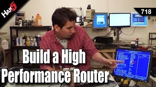 Hak5 - Building a high performance home router
