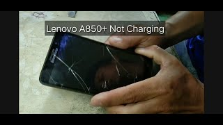 Lenovo A850+ Not Charging