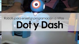 Dot y Dash, robots para enseñar programación a niños