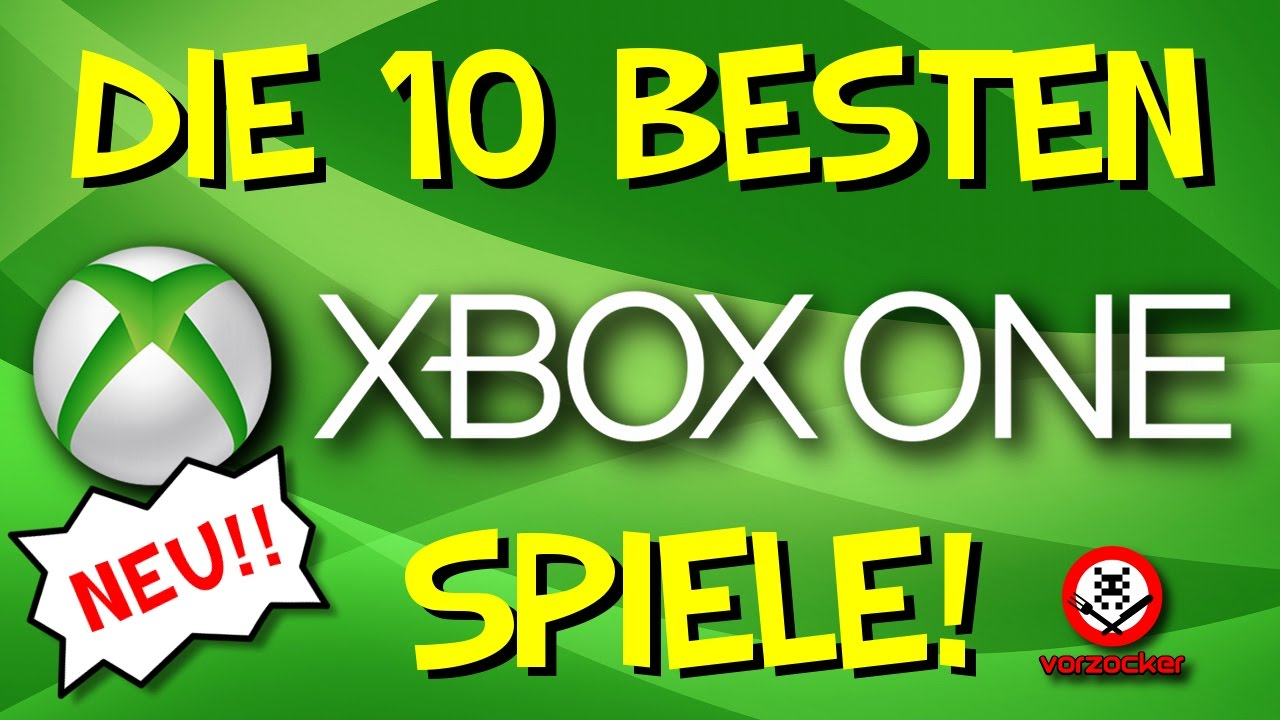 top 10 die besten spiele f r xbox one neu youtube. Black Bedroom Furniture Sets. Home Design Ideas