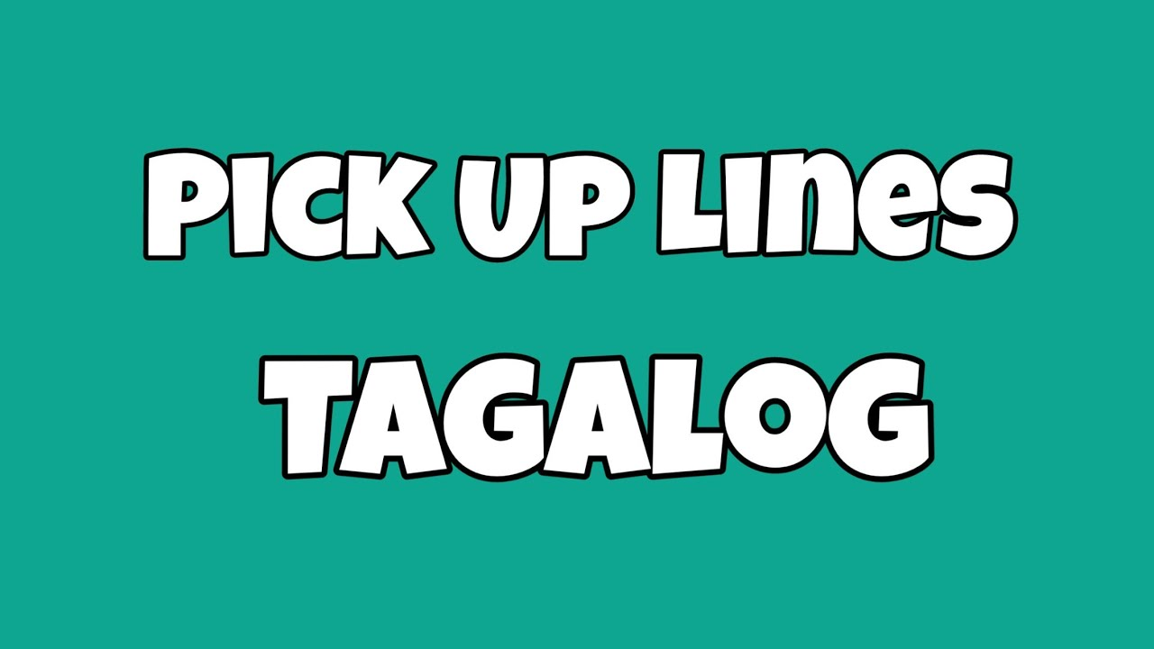 2017 lines 2021 tagalog up pick PICK UP