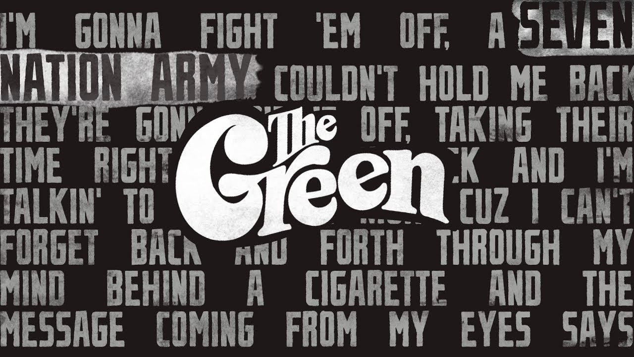 The Green - Seven Nation Army (Lyric Video) - YouTube