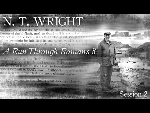 A Run Through Romans 8 | Session 2 | N. T. Wright (Audio only)