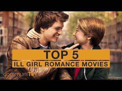 TOP 5: Ill Girl Romance Movies