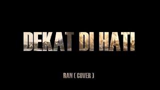 RAN - DEKAT DI HATI ( COVER ) By Rindras, Female Voice