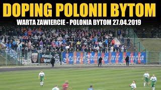 KIBICE POLONII: Warta Zawiercie - Polonia Bytom 27.04.2019