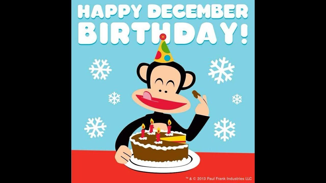 Happy Birthday December HAPPY BIRTHDAY Decembe...