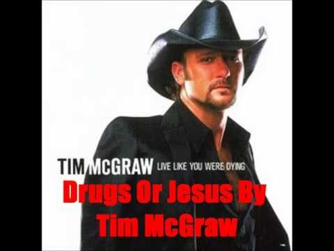 Drugs Or Jesus By Tim McGraw *Lyrics in description*