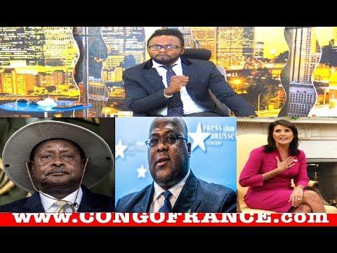 ACTUALITÉ 09 10 2018 Félix TSHISEKEDI Négocie Le POUVOIR en OUGANDA + Nikki Haley démissionne