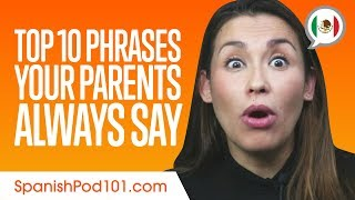 Learn the Top 10 Phrases Your Parents Always Say in Mexican Spanish