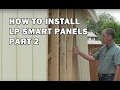 How to Build a Shed - How To Install Exterior LP Siding Panels Part 2 - Video 12 of 15