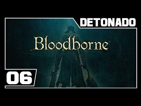 BLOODBORNE - Detonado - Parte #6 - MESTRE DA METRALHADORA!!! - Dublado PT-BR