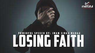 LOSING FAITH - POWERFUL SPEECH