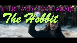 There And Crack Again | Hobbit Crack Vid