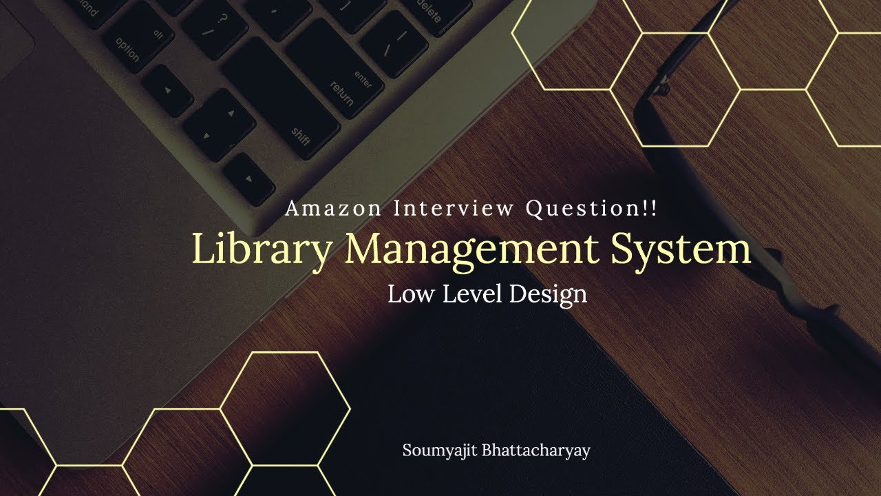 Amazon Interview Question Solved Low Level Design Of Library Management System Part 1 Youtube