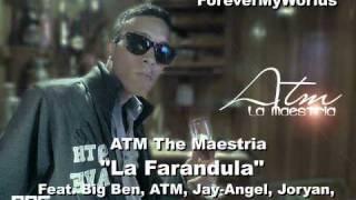 "La Farandula - ATM ""The Maestria"" Feat. Big Ben, Jay-Angel, Joryan, Leibrag, Honey J."