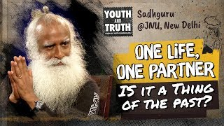 One Life, One Partner: Is It A Thing Of The Past? – Sadhguru