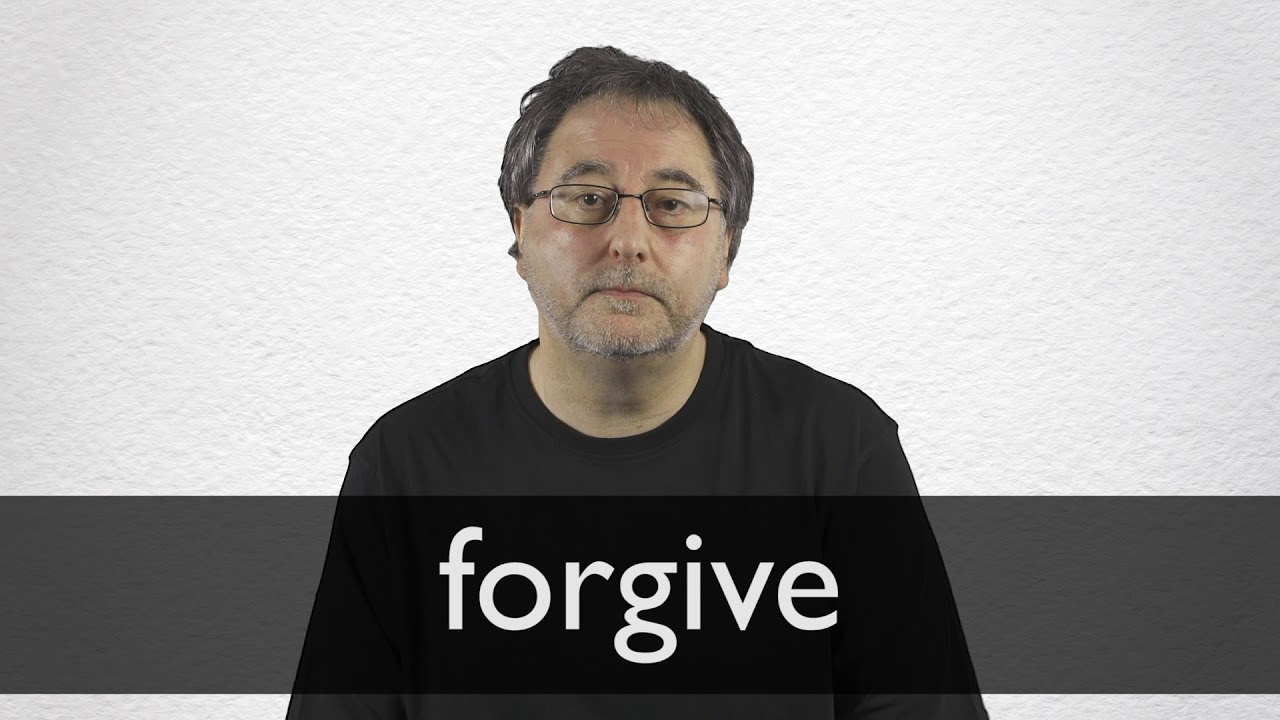 Forgive definition and meaning | Collins English Dictionary