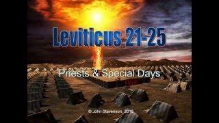 Leviticus 21-25.  Laws of Priests and Special Days
