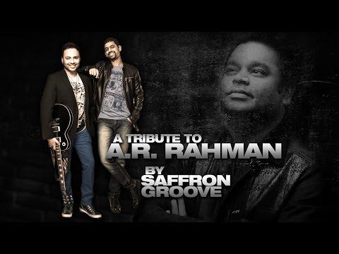 Tribute To A.R. Rahman - Saffron Groove | Songs From Pudhiya Mugam, Roja, Dil Se & Vande Mataram