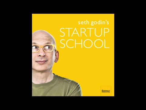 Episode 04 - Appealing to Consumers - Seth Godin Start Up School Series