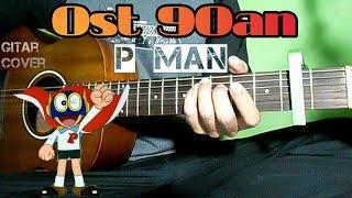 Download lagu P Man - Ost 90an | Lirik dan Chord | Guitar Cover by Van