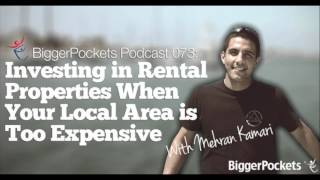 Investing in Rental Properties When Your Local Area is Too Expensive | BP Podcast 73