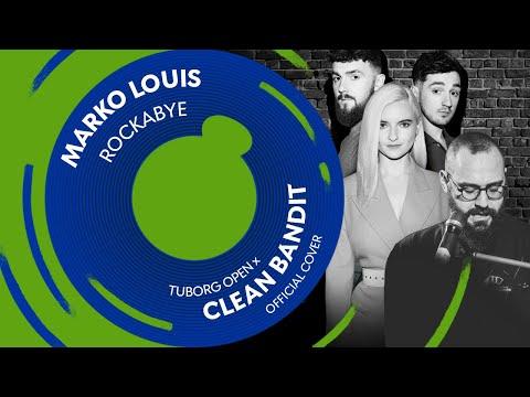 Marko Louis – Rockabye (Tuborg Open X Clean Bandit - Official Cover)