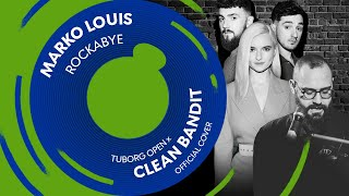 Marko Louis – Rockabye (Tuborg Open x Clean Bandit - Official Cover)