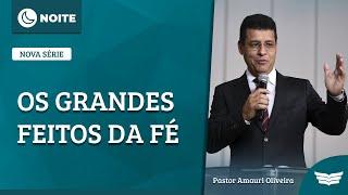 Bem Vindo ao Culto da Noite | Rev. Amauri de Oliveira - 2 Timóteo 3: 14-17