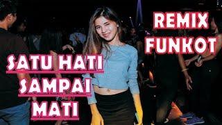 Dj Satu Hati Sampai Mati ( Remix Funkot ) Di Jamin Goyang