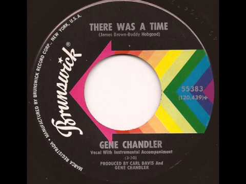 GENE CHANDLER - THERE WAS A TIME (BRUNSWICK)
