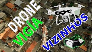 DRONE vigia VIZINHOS wanzam fpv