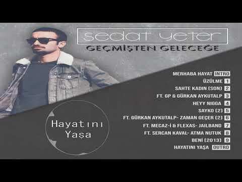 Sedat Yeter - Hayatını Yaşa (Outro) (Official Audio)