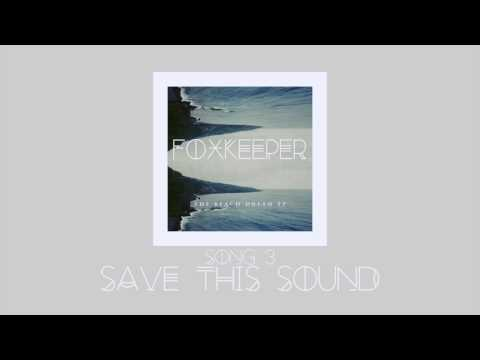 """Save This Sound"" by FOXKEEPER"