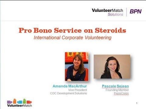 Pro Bono Service on Steroids: International Corporate Volunteering - Oct 2012 VolunteerMatch BPN