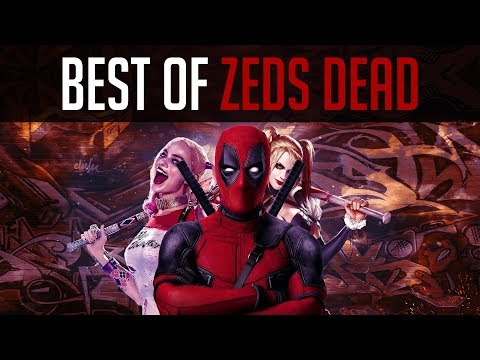 Best of ZEDS DEAD - ⚡Mixtape⚡[2018]