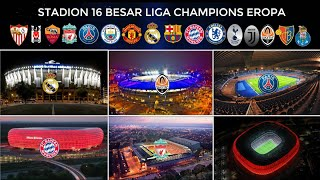 MEGAH!! STADION 16 BESAR LIGA CHAMPIONS EROPA 2018