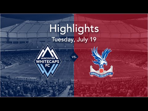 Highlights: Whitecaps FC vs. Crystal Palace FC