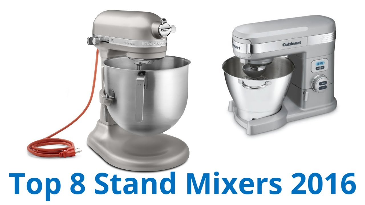 8 Best Stand Mixers 2016 - YouTube