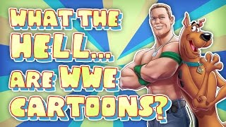 What the HELL are WWE Cartoons?
