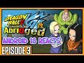 Android 18 reacts to DragonBall Z KAI Abridged Parody: Episode 3 - TeamFourStar (TFS)