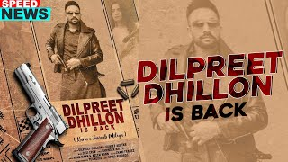 News | Dilpreet Dhillon Is Back Ft Gurlez Akhtar | Desi Crew | Narinder Batth | Speed Records