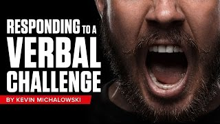 Into the Fray Episode 149: How To Respond To A Verbal Challenge