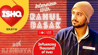 LIVE Interview with Rahul Basak on ISHQ 104.8 FM  By RJ Ishq Shreya || Influencing Entrepreneur