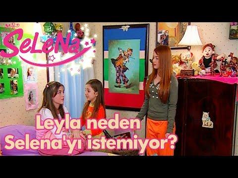 Leyla neden Selena'yı istemiyor?