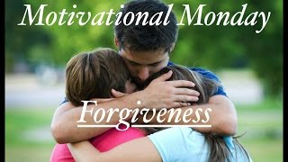 Motivational Monday #50 - Forgiveness