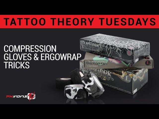 Tattoo Theory Tuesdays: Compression Gloves & Ergowrap Tricks