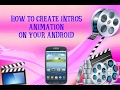 How To Make Intros Animation Of Youtube VIdeos In Android